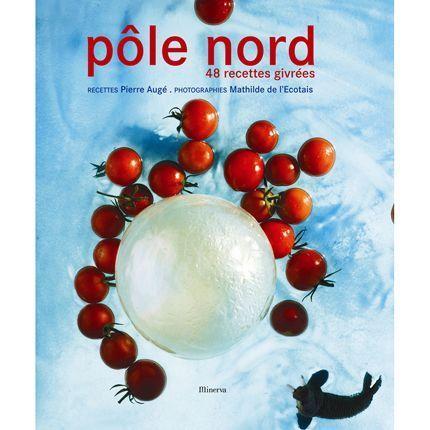 2009-10/pole-nord-48-recettes-givrees-3d68c8a6769d5c1d73c73d1c250ec8a0721bd285.jpg
