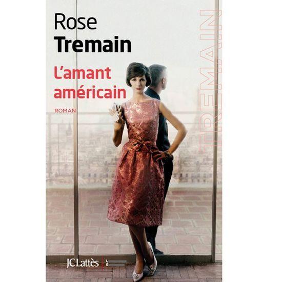 2016-07/l-amant-americain-de-rose-tremain-jc-lattes-e12d0b40f27a7ab467c3f1c0134547ff496cda49.jpg