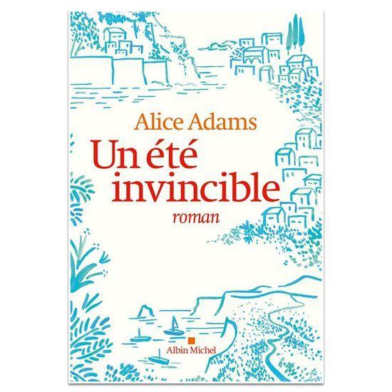 2017-08/un-ete-invincible-d-alice-adams-albin-michel-3d74b78a867473d0cbdfe32425ca49ed841a3736.jpg