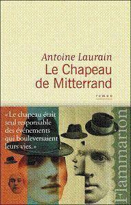 2018-01/1516011774_le-chapeau-de-mitterrand-coup-de-coeur-du-mercredi-22-fevrier-2012-cdc-livre.jpg