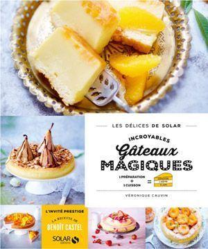 La couverture du livre Incroyables gâteaux magiques, de Véronique Cauvin, publié aux éditions Solar
