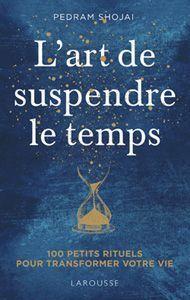 La couverture du livre L'art de suspendre le temps.