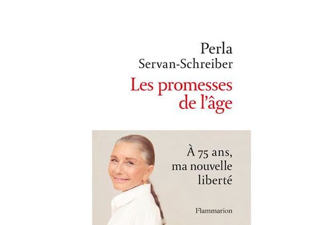 « Les promesses de l'âge », Perla Servan-Schreiber (Flammarion)