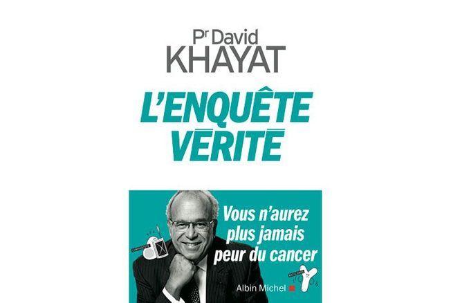 """""""L'enquête vérité"""", Pr David Khayat (Albin Michel)"""