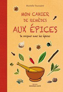 La couverture de Mon cahier de remèdes aux épices.