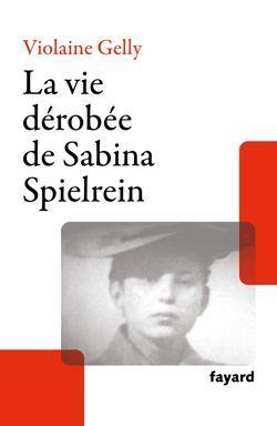 La vie dérobée de Sabina Spielrein.
