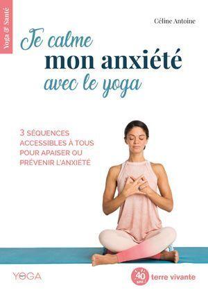Le livre Je calme mon anxiété avec le yoga.