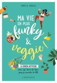 Le livre Ma vie en plus funky et veggie.